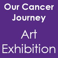 Our Cancer Journey - Art Exhibition